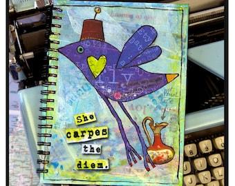 She carpes the diem. -NOTE BOOK