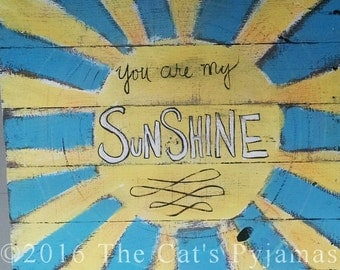 Reclaimed Pallet sign You Are my Sunshine Handpainted Rustic blues & yellows