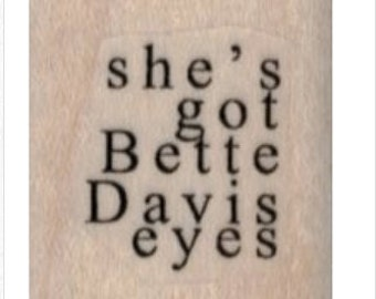 rubber stamp word quote She's Got Bette Davis Eyes   no19865 scrapbooking supplies