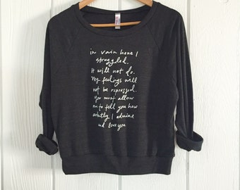 OVERSTOCK SALE - size SMALL- Mr. Darcy Proposal - Pride and Prejudice - slouchy screen printed sweatshirt - Jane Austen