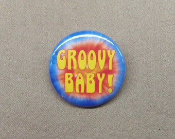 """Groovy Baby! 1.25"""" Button Hippie 60's Groove Badge Pinback Austin Powers"""