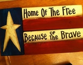 Home of the Free Because of the Brave sign STACKING BLOCK chunky wood