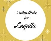 Custom Order for Laquita