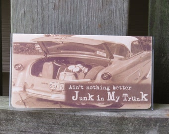 Ain't nothing better - Junk in my trunk  Checkbook Cover Vintage Junk Lovers  vinyl checkbook cover