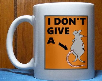 Funny Mug, I Don't Give a Rat's Ass, Husband Gift, Coworker Gift, Friend Gift, Guy Gift, Boyfriend Gift, Rats, Office Gift, Birthday Gift