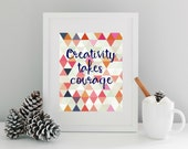 Printable Art, Creativity Takes Courage Printable, Instant Download, Sewing gift, Quilting gift, Christmas gift, Wall art, Home Decor,  8x10