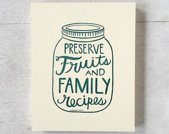 Preserve Fruits and Family Recipes art print