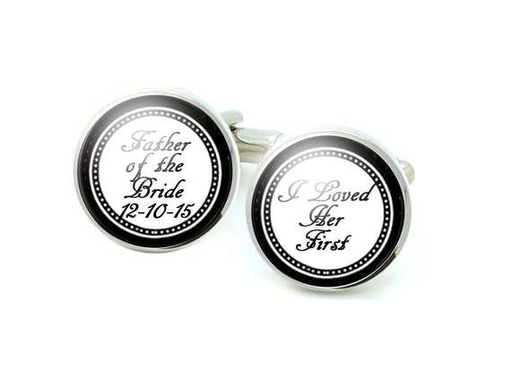 I loved her first Cufflinks, Father of the Bride Cufflinks, Wedding Cufflinks, Personalized Cufflinks, Father Gift