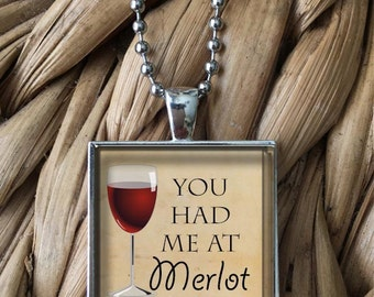 You Had Me At Merlot Wine Humor Glass Pendant Necklace