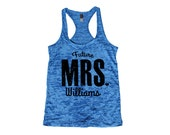 FUTURE MRS Tank. Bride shirt. Bride tank. Bride top. Bride gift. Engagement gift. Wedding, Bride shirt, tank. Future Mrs. Burnout. P207BT