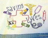 Hand Embroidered Saving Lives Tea Towel