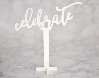 Acrylic Celebrate Centerpiece / cake topper