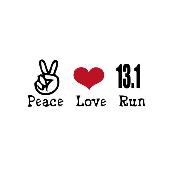 "Running Sticker Decal Peace Love Run 13.1 Decal Custom Color Vinyl Running Half Marathon 8"""
