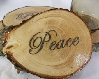 "Rustic, White Pine, Wood Slice ""Peace"" Coasters"