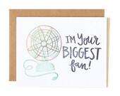 I'm Your Biggest Fan Letterpress Card//1canoe2
