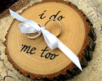 RUSTIC RING BEARER i do me too Wood Slice Wood Wedding i love you Engagement Ring Holder Rustic Ring Bearer Pillow Personalized Ring Bearer