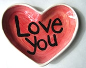 Love you Heart Handmade Pottery soap or trinket candy dish by artzfolk