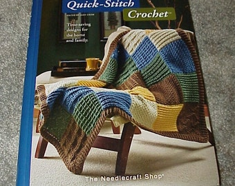 Quick-Stitch CROCHET--Pattern Book--From The Needlecraft Shop--Hard Cover--Spiral Bound--