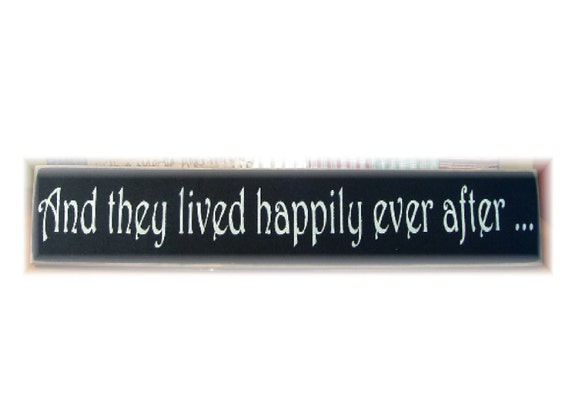 And they lived happily ever after primitive wood sign