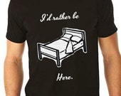 mens tshirt - mens graphic tee - gift for men - dad shirt - husband gift - funny tshirts - sleep shirt - ID RATHER Be HERE - crew neck