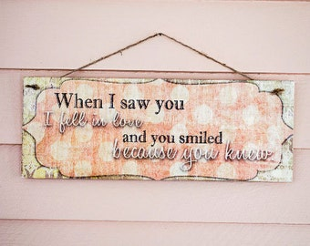 SALE! When I saw You... - image transfer wood sign - ready to ship