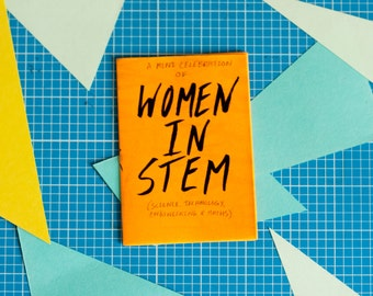 Women in STEM (science / technology / engineering / mathematics) zine