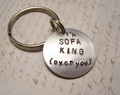 I'm Sofa King  (over You) Keychain. Breaking up. Moving On