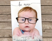 Photo Valentine's Day Card : Be Mine Script Font Custom Photo Holiday Card Printable