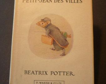 Beatrix Potter Petit - Jean Des Villes -  French Edition - 1976 edition - excellent condition - with dust jacket - classic childrens book