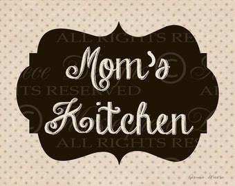 Mom's Kitchen / Kitchen Art - 8x10 Inch Digital Artist Print / Ready To Frame / Printable Instant Download and Print / Digital Sheet
