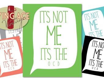 Its Not ME Its the OCD Digital Download Print OCD Awareness Self Help Mental Health Illness Obsessive Compulsive Disorder