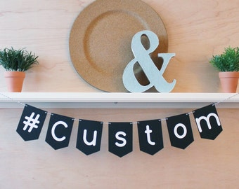 Custom Hashtag Banner - Custom Colors - Wedding or Party Social Media Hashtag Photo Prop