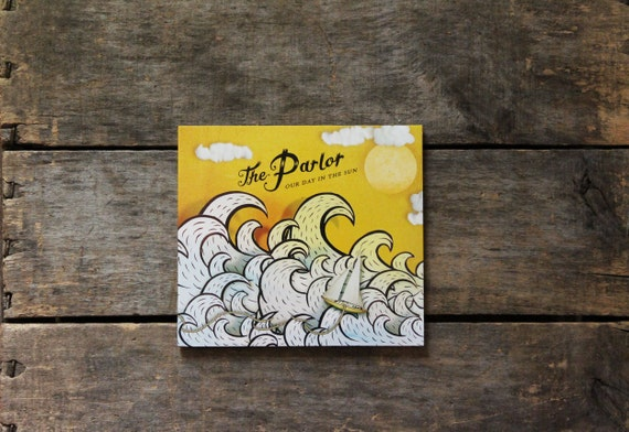 Original Music CD, Our Day in the Sun by The Parlor, 14 original songs, six panel album art, indie + rock + pop + folk