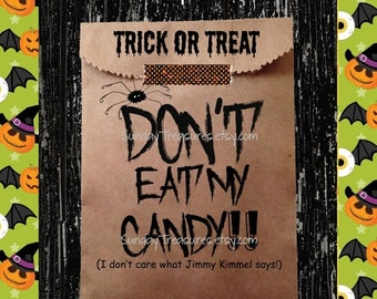Fall Sale 12 PAK Halloween Favor Bags / Don't Eat My Candy Jimmy Kimmel / Unique Folded Top With Text / Kids ClassRoom / Birthday / 3 Day Sh