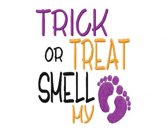 Trick or Treat Smell My Feet 4x4 5x7 6x10 MACHINE EMBROIDERY DESIGN Halloween Instant Download shirt costume candy bib dress up baby first 1