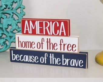America Stackers- Home of the Free Because of the Brave, Americana Decor, 4th of July Decor, Summer Decor, USA Decor, America Sign,