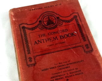 The Concord Anthem Book. 40 Anthems. 1922. Concord Series 13. Mixed Voice Choirs in Protestant Churches. Antique Music Book. Schirmer Music