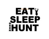 Eat Sleep Deer Hunt - Deer Decal - Wall Decal, Window Decal, Signage, Car Decal, Hunting Decal, Hunting Decor, Hunting Gift