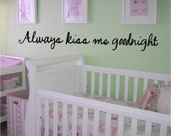 Always Kiss Me Goodnight Wall Decal Quote Removable Bedroom Wall Sticker Lettering Words