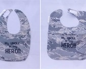 My Air Force Uncle is My Hero - Baby Bib - Small OR Large