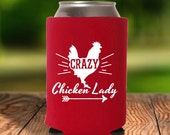 Crazy Chicken Lady Can Cooler - backyard chickens, chicken, hen, chicken coop, farm girl, drink cooler, can cooler
