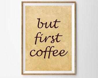 But first Coffee Print , Coffee Poster Print, Large Wall Art, Oversized Poster, Coffee, Trending Items, Trending Now