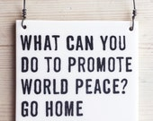 porcelain wall tile screenprinted text what can you do to promote world peace? go home and love your family. -mother teresa
