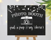 Chalkboard Photo Booth Sign - Printable - Photo Booth Signage - Grab a Prop and Say Cheese - 8x10 and 5x7 -  Instant Download