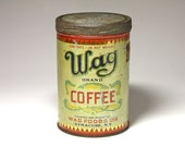 Vintage Wag Coffee Can - RESERVED FOR CHRIS = circa 1920's