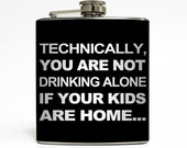 Drinking Alone Whiskey Flask Funny Mom Dad Liquid Courage Gag Gift Stocking Stuffer Stainless Steel 6 oz Liquor Hip Flask LC-1078