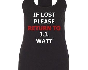 "Ladies ""If Lost Please Return to J.J. Watt"" Black Racer Tank Top Houston Texans or DESIGN your OWN - Personalized Sports Fan Tank"