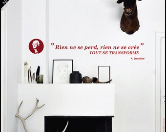 """Lavoisier quotation wall decal  """"Nothing gets lost, nothing gets created"""" French Science quote, """"Rien ne se perd"""". Geek wall decal"""