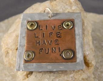 Live Life Have Fun Handstamped Pendant