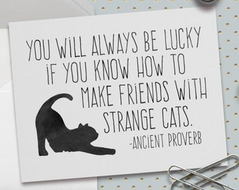Card for Friends, Strange Cats Cards, Cat Lovers, Black Cats, Halloween Card, Ancient Proverb, Friends, Strange Cats, 5.5 x 4.25 Inch (A2)